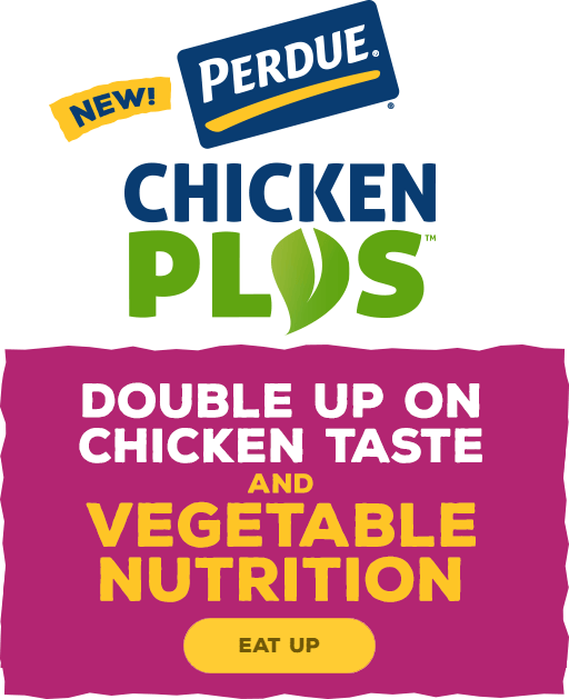PERDUE® CHICKEN PLUS™